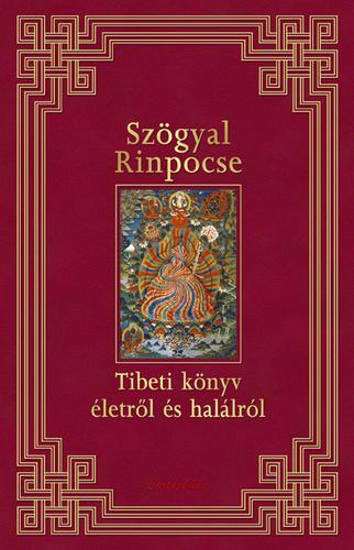 idézetek életről halálról Tibeti könyv életről és halálról · Szögyal Rinpocse · Könyv · Moly