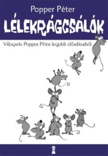 popper péter lélekrágcsálók idézetek Lélekrágcsálók · Popper Péter · Könyv · Moly