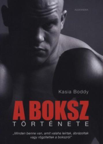 ökölvívás idézetek A boksz története · Kasia Boddy · Könyv · Moly