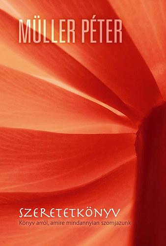 szeretetkönyv idézetek Szeretetkönyv · Müller Péter · Könyv · Moly