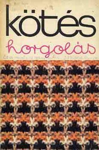 e21649259f1e Kötés-horgolás 7. · Kovács Margit · Könyv · Moly
