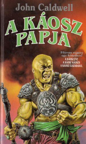 A Káosz Papja · John Caldwell · Könyv · Moly 61091a6c45