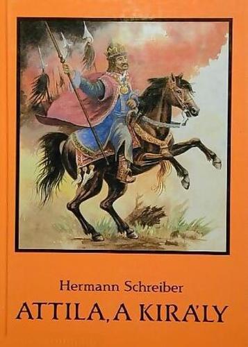 attila király képek Attila, a király · Hermann Schreiber · Könyv · Moly attila király képek