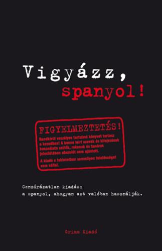 spanyol magyar idézetek Vigyázz, spanyol! · Isabel Mendoza – Marcos Frago Vicente · Könyv