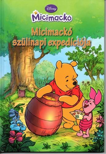 micimackós szülinapos képek Walt Disney – Micimackó szülinapi expedíciója · Könyv · Moly micimackós szülinapos képek