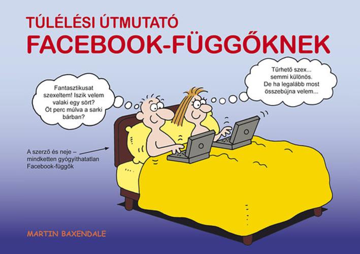 idézetek vicces facebookra Túlélési útmutató Facebook függőknek · Martin Baxendale · Könyv · Moly
