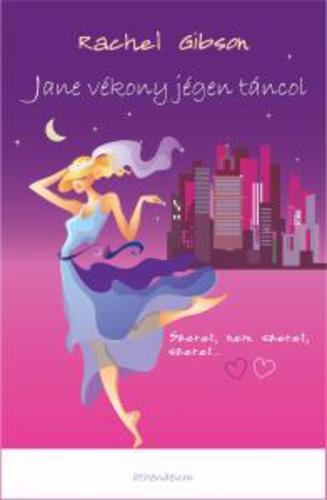 Jane vékony jégen táncol · Rachel Gibson · Könyv · Moly 5270b840a1