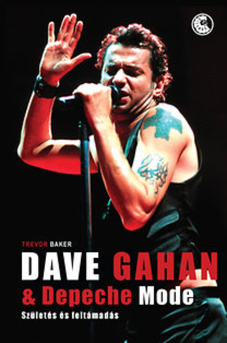 dave gahan idézetek Dave Gahan & Depeche Mode · Trevor Baker · Könyv · Moly