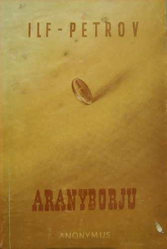 Aranyborjú · Ilja Ilf – Jevgenyij Petrov · Könyv · Moly