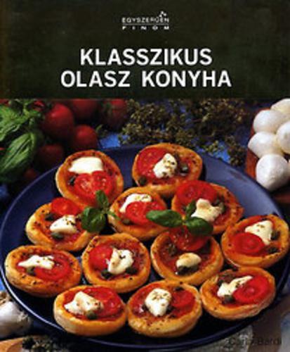 Klasszikus olasz konyha · Carla Bardi · Könyv · Moly