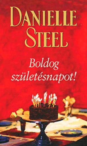 danielle steel boldog születésnapot Boldog születésnapot! · Danielle Steel · Könyv · Moly danielle steel boldog születésnapot