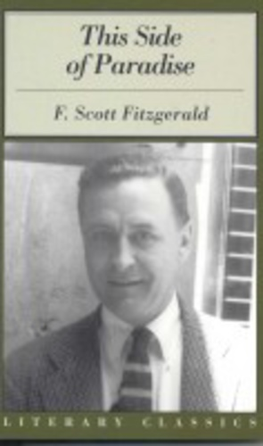 an analysis of amory blaines life in this side of paradise by f scott fitzgerald Why jay gatsby will never be half the man amory  with this side of paradise, it was fitzgerald's  my favorite novel by f scott fitzgerald.