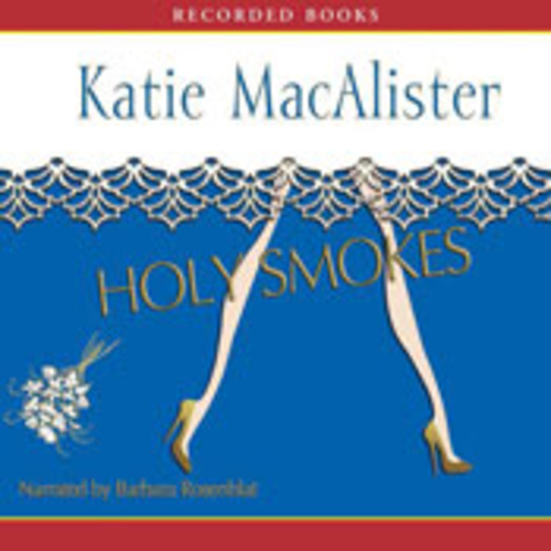 Holy Smokes (Aisling Grey, Guardian, Book 4) by Katie Macalister
