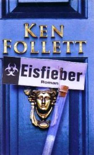 Ken Follett Eisfieber