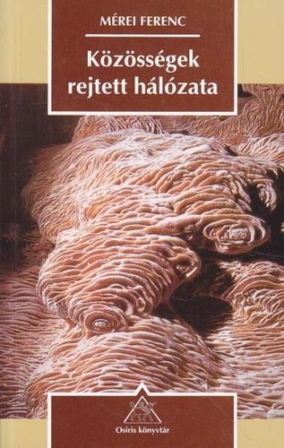 mérei ferenc idézetek Közösségek rejtett hálózata · Mérei Ferenc · Könyv · Moly