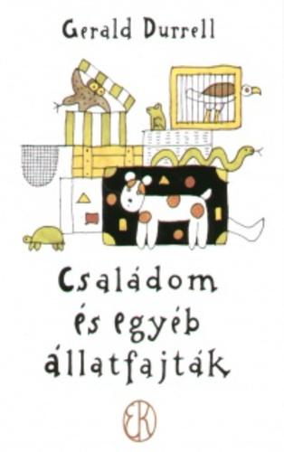Gerald Durrell - Családom és egyéb állatfajták (Korfu-trilógia 1.)
