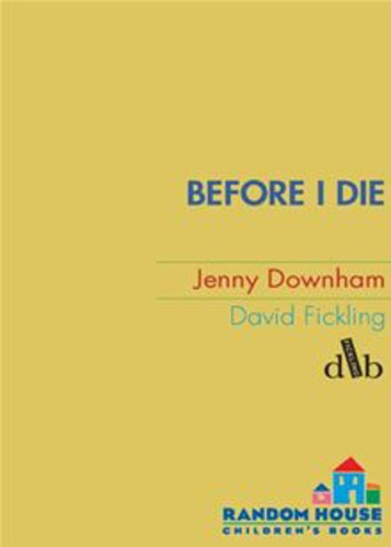 before i die jenny downham Reading guide for before i die by jenny downham - discussion guide for book clubs.