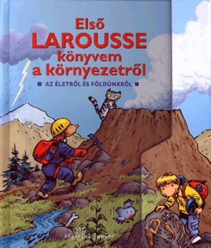 idézetek a környezetről Első Larousse könyvem a környezetről · Pascal Chauvel · Könyv · Moly