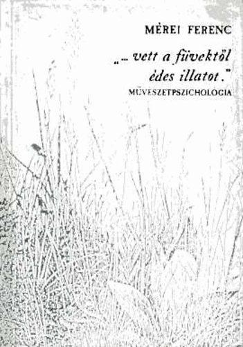 """mérei ferenc idézetek vett füvektől édes illatot"""" · Mérei Ferenc · Könyv · Moly"""
