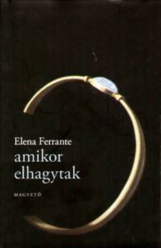 elhagytak idézetek Amikor elhagytak · Elena Ferrante · Könyv · Moly