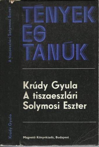 """Képtalálat a következőre: """"Krúdy Gyula    A tiszaeszlári  Solymosi Eszter"""""""