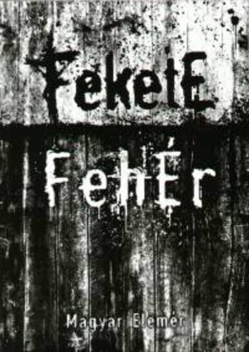 Fekete-fehér · Magyar Elemér · Könyv · Moly 5d4fd6bd66