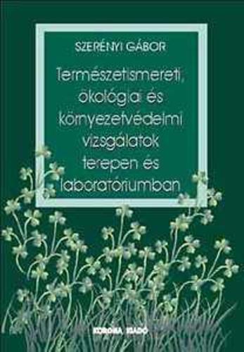 környezetvédelmi idézetek Természetismereti, ökológiai és környezetvédelmi vizsgálatok