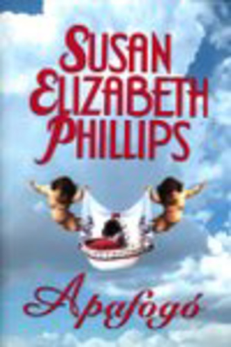 Apafogó · Susan Elizabeth Phillips · Könyv · Moly b00951c39f
