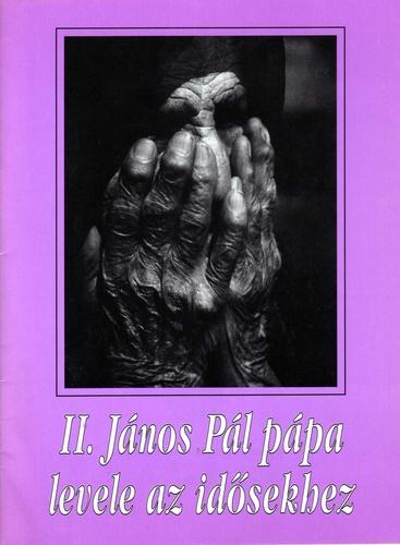 idősekről idézetek II. János Pál pápa levele az idősekhez · II. János Pál pápa