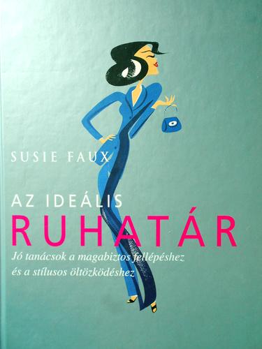 Az Ideális Ruhatár · Susie Faux · Könyv · Moly
