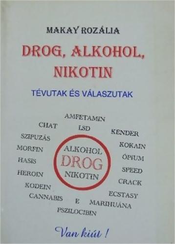droggal kapcsolatos idézetek Drog, alkohol, nikotin · Makay Rozália · Könyv · Moly