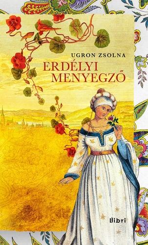 a92e708045 Erdélyi menyegző · Ugron Zsolna · Könyv · Moly