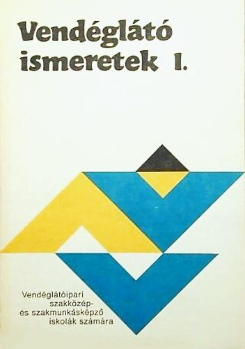Vendéglátó ismeretek I. · Mohácsi Ferenc · Könyv · Moly 50a555da35