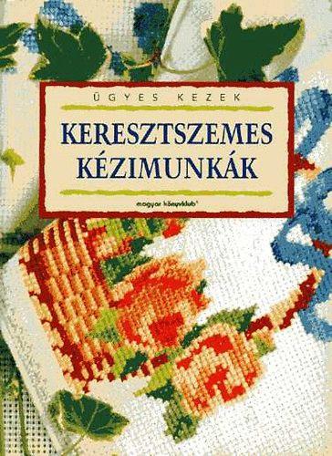 2c51ce06d9 Keresztszemes kézimunkák · Császár András (szerk.) · Könyv · Moly