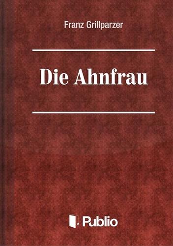 Franz Grillparzer ahnfrau