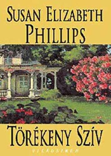 Törékeny szív · Susan Elizabeth Phillips · Könyv · Moly e7152b3ff4