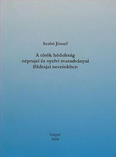 török magyar idézetek A török hódoltság néprajzi és nyelvi maradványai földrajzi