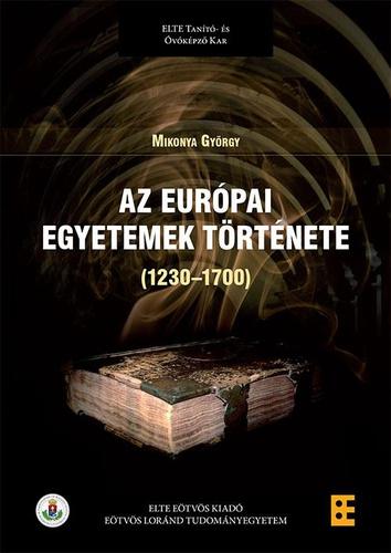 Az európai egyetemek története (1230–1700) · Mikonya György · Könyv ... 8a563a99f6