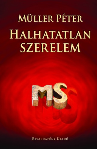 szerelem idézetek müller péter Halhatatlan szerelem · Müller Péter · Könyv · Moly