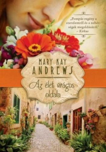 Az élet virágos oldala · Mary Kay Andrews · Könyv · Moly 294c0a6060