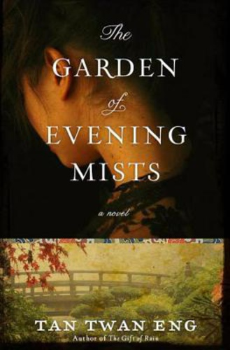 tan twan eng the garden of evening mists - The Garden Of Evening Mists