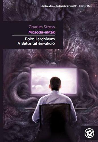 Charles Stross: Pokoli archívum / A Betontehén-akció