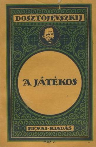 A játékos · Fjodor Mihajlovics Dosztojevszkij · Könyv · Moly