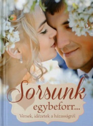 versek idézetek a házasságról Sorsunk egybeforr… · Könyv · Moly