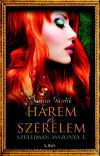 szulejmán szerelmes idézetek Hárem és szerelem · Nasira Güzelik · Könyv · Moly