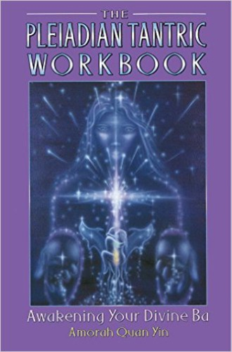 The Pleiadian Tantric Workbook Amorah Quan Yin Knyv Moly