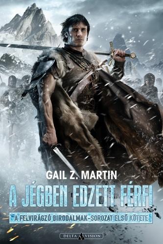 Gail Z. Martin: A jégben edzett férfi
