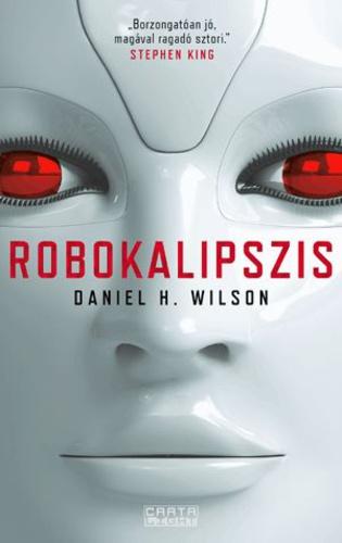 Daniel H. Wilson: Robokalipszis