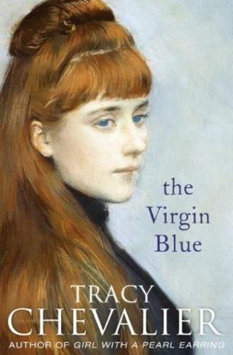 """Képtalálat a következőre: """"the virgin blue tracy chevalier�"""