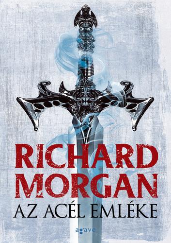 Richard Morgan: Az acél emléke